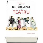 Teatru - Liviu Rebreanu