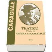 Teatru - vol. II - Opera dramatica