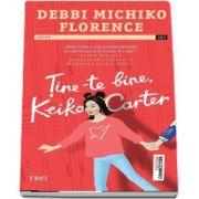 Tine-te bine Keiko Carter (Debbi Michiko Florence)