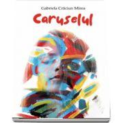 Caruselul de Gabriela Craciun Mirea