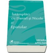 Intamplari cu Daniel si Nicole si Epistolar