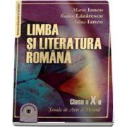Limba si literatura romana. Manual pentru clasa a X-a. Pentru Scoala de Arte si Meserii