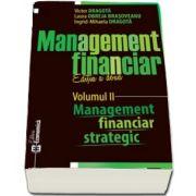 Management financiar. Editia a doua. Volumul II. Management financiar strategic