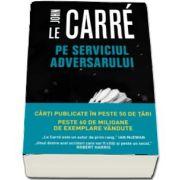 Pe serviciul adversarului de John Le Carre