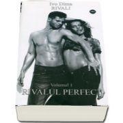 Rivali. Rivalul perfect, volumul I de Ivo Dima
