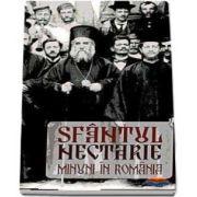 Sfantul Nectarie. Minuni in Romania - Editia a patra revizuita si adaugita