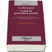 Codul penal. Codul de procedura penala. Legile de executare. Actualizat la 8 ianuarie 2021
