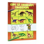 Cum sa desenam dinozauri, editie revizuita
