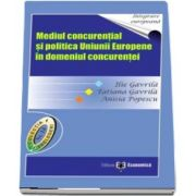 Mediul concurential si politica Uniunii Europene in domeniul concurentei