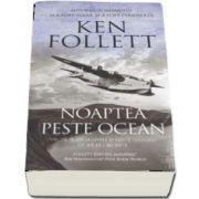 Noaptea peste ocean de Ken Follett