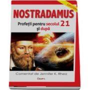 Nostradamus - Profetii pentru secolul 21 si dupa