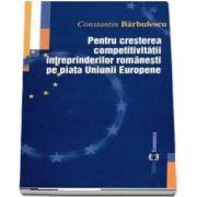 Pentru cresterea competitivitatii intreprinderilor romanesti pe piata Uniunii Europene