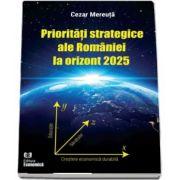 Prioritati strategice ale Romaniei la orizont 2025