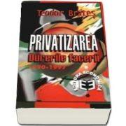 Privatizarea. Durerile facerii, 1990-1997