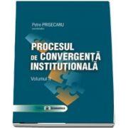Procesul de convergenta institutionala. Volumul al II-lea