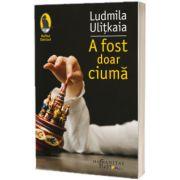 A fost doar ciuma, Ludmila Ulitkaia, Humanitas
