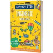 Activitati STEM: Inginerie fabuloasa, Paul Virr, Paralela 45