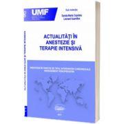 Actualitati in anestezie si terapie intensiva. Anestezia in functie de tipul interventiei chirurgicale. Management perioperator.
