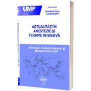 Actualitati in anestezie si terapie intensiva. Neurologie, Anestezie regionala si Managementul durerii