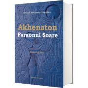 Akhenaton. Faraonul Soare, Daniel Meurois-Givaudan, Centrul Solisis