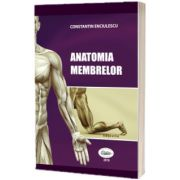 Anatomia membrelor. Editia a II-a, Enciulescu Constantin
