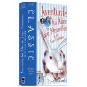 Aventurile lui Alice in Tara Minunilor si in Tara Oglinzilor