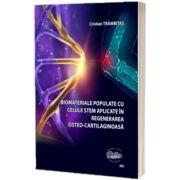 Biomateriale populate cu celule stem aplicate in regenerarea osteo-cartilaginoasa