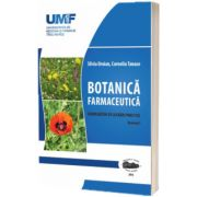 Botanica Farmaceutica. Volumul I, Silvia Oroian