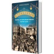 Bucuresti. Manual de explorare urbana pentru elevi, Adrian Majuru, Litera