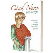 Cand Nero porunceste