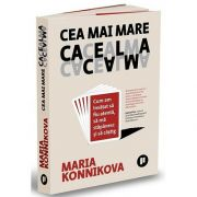 Cea mai mare cacealma, Maria Konnikova, Publica