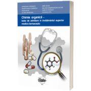 Chimie organica. Teste de admitere in invatamantul superior medico-farmaceutic, Veronica Avrigeanu