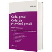 Codul penal. Codul de procedura penala. Legile de executare. Actualizat 15 martie 2021 - Spiralat