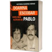 Doamna Escobar. Viata mea alaturi de Pablo