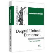 Dreptul Uniunii Europene I. Curs universitar 2021, Mihaela Augustina Dumitrascu, Universul Juridic