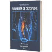 Elemente de ortopedie. Editia a II-a, Tudor Sorin Pop