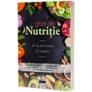 Ghid de nutritie. De la preventie la terapie