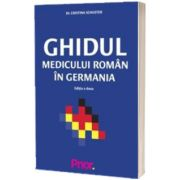 Ghidul Medicului roman in Germania, Cristina Schuster, Prior