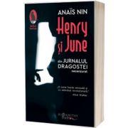 Henry si June. Din Jurnalul dragostei, necenzurat, Anais Nin, Humanitas