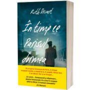 In timp ce Parisul dormea, Ruth Druart