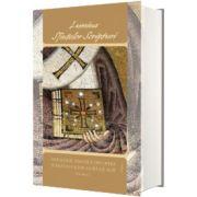Lumina Sfintelor Scripturi. Antologie tematica din opera Sf. Ioan Gura de Aur, volumul I