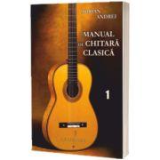 Manual de chitara clasica, volumul I, Adrian Andrei, GRAFOART