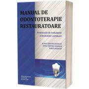 Manual de odontoterapie restauratoare, Elena Cristina Marcov, Carol Davila