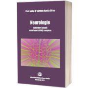 Neurologie, o abordare simpla a unei specialitati complexe, Carmen Adella Sirbu, Carol Davila