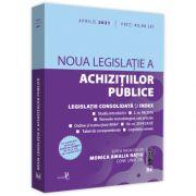 Noua legislatie a achizitiilor publice: aprilie 2021 Editie tiparita pe hartie alba, Monica Amalia Ratiu, Universul Juridic