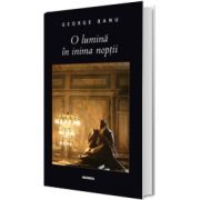 O lumina in inima noptii, George Banu, Nemira
