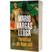Paradisul de dupa colt, Mario Vargas Llosa, Humanitas