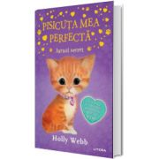 Pisicuta mea perfecta. Jurnal secret, Holly Webb