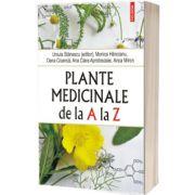 Plante medicinale de la A la Z (editia a IV-a revazuta si adaugita), Ursula Stanescu, Polirom