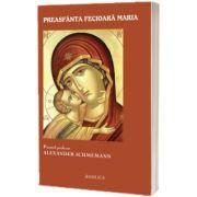 Preasfanta Fecioara Maria, Alexander Schmemann, Basilica